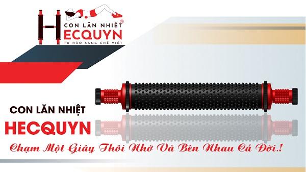 """Con lăn nhiệt Hecquyn - """"món quà"""" cho sức khỏe của bạn và gia đình"""