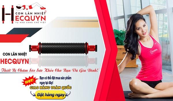 Con lăn nhiệt Hecquyn là dụng cụ hỗ trợ tập lưng và cột sống được yêu thích nhất hiện nay